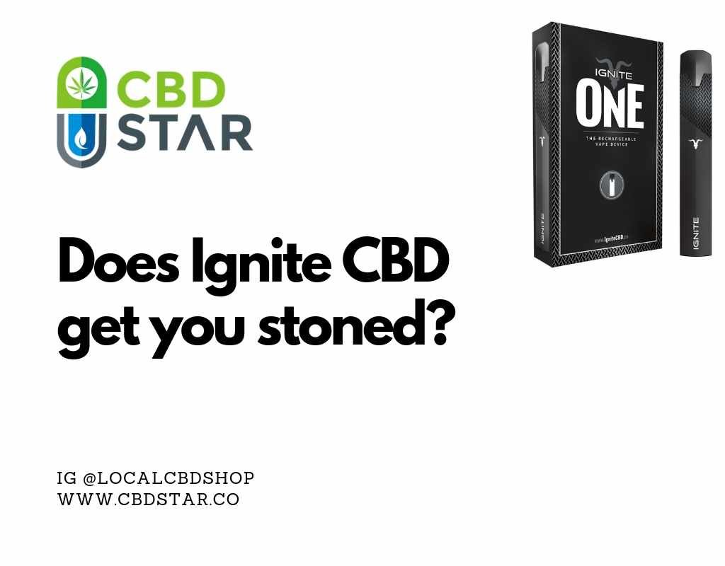 does ignite cbd get you stoned
